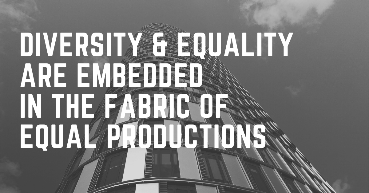 Diversity & equality are Embedded in the fabric of equal productions-2